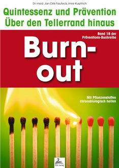 Burn-out: Quintessenz und Prävention, Imre Kusztrich, med. Jan-Dirk Fauteck