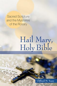 Hail Mary, Holy Bible, Clifford M.Yeary