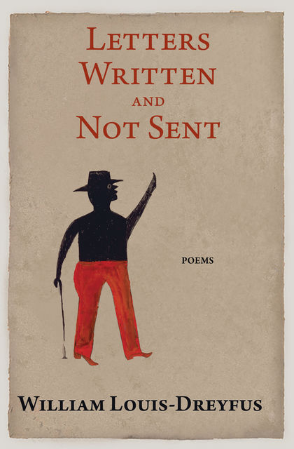 Letters Written and Not Sent, William Louis-Dreyfus