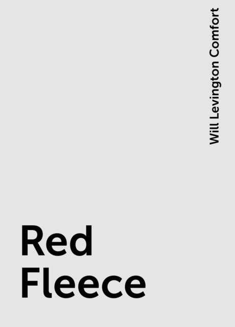 Red Fleece, Will Levington Comfort