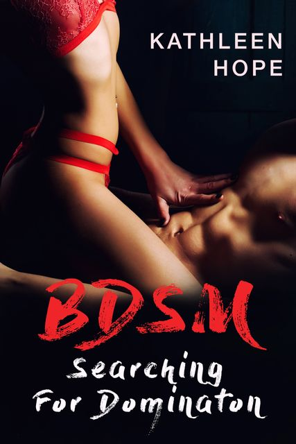 BDSM: Searching For Domination, Kathleen Hope
