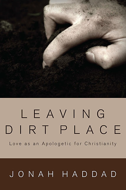 Leaving Dirt Place, Jonah F. Haddad