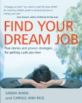 Find Your Dream Job, Carole Ann Rice, Sarah Wade