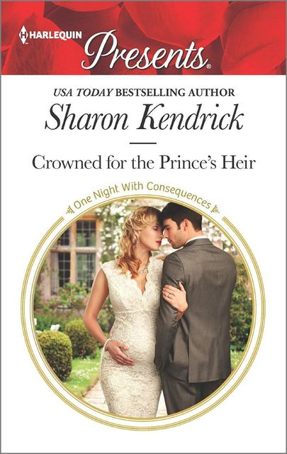 Crowned for the Prince's Heir, Sharon Kendrick