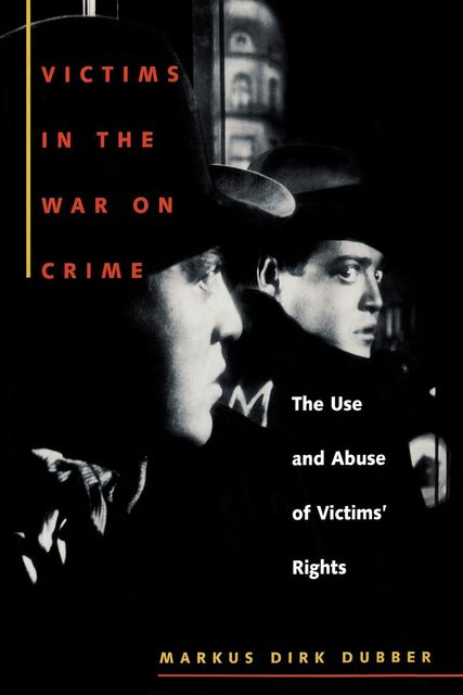 Victims in the War on Crime, Markus Dirk Dubber
