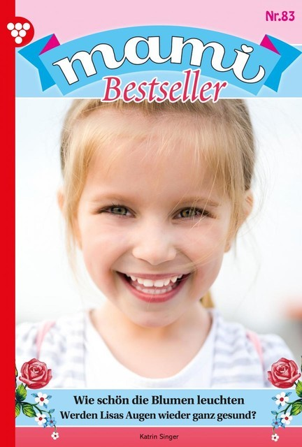 Mami Bestseller 83 – Familienroman, Carina Lind
