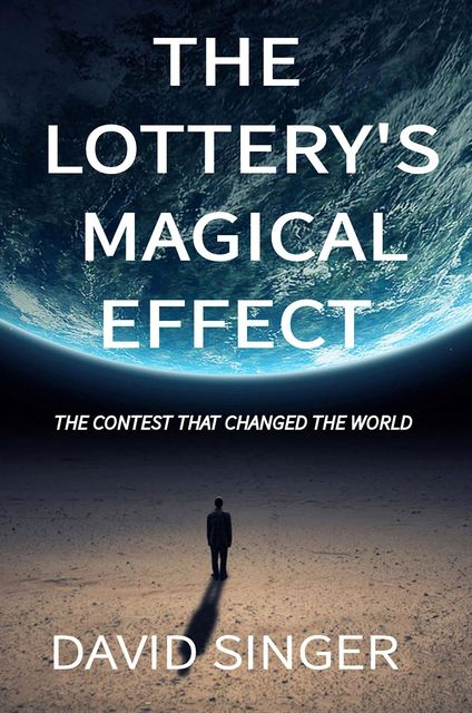 The Lottery's Magical Effect, david singer