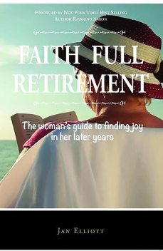 Faith Full Retirement, Jan Elliott