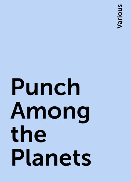Punch Among the Planets, Various