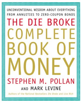 Die Broke Complete Book of Money, Mark LeVine, Stephen Pollan