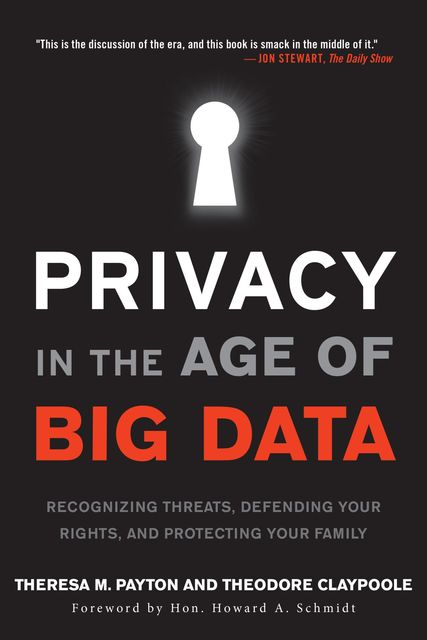 Privacy in the Age of Big Data, Theresa Payton