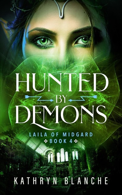 Hunted by Demons (Laila of Midgard Book 4), Kathryn Blanche