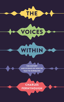 The Voices Within, Charles Fernyhough