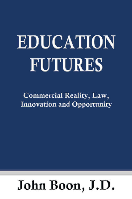 Education Futures, John Boon J.D.
