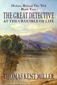 The Great Detective at the Crucible of Life, THOMAS Miller