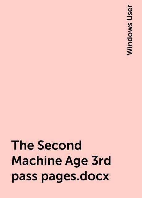 The Second Machine Age 3rd pass pages .docx, Windows User