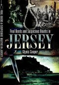 Foul Deeds & Suspicious Deaths in Jersey, Glynis Cooper