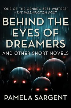 Behind the Eyes of Dreamers, Pamela Sargent