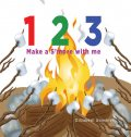 1 2 3 Make a s'more with me: A silly counting book, Elizabeth Gauthier