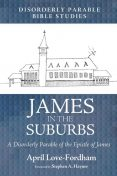 James in the Suburbs, April Love-Fordham