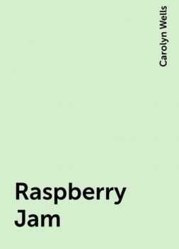 Raspberry Jam, Carolyn Wells