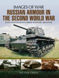 Russian Armour in the Second World War, Michael Green