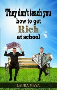They Don't Teach You How to Get Rich at School, Laura Maya