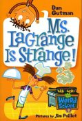 My Weird School #8: Ms. LaGrange Is Strange!, Dan Gutman