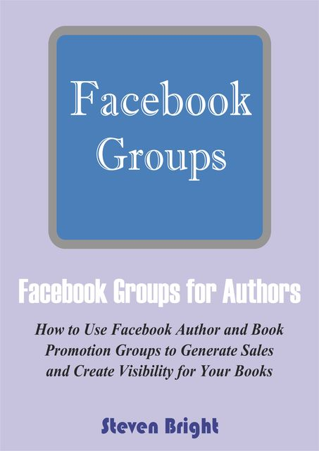 Facebook Groups for Authors, Steven Bright