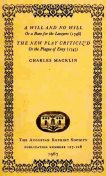 A Will and No Will; or, A Bone for the Lawyers. (1746) The New Play Criticiz'd, or the Plague of Envy, Charles Macklin