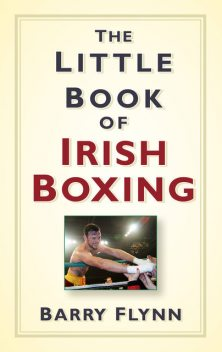 The Little Book of Irish Boxing, Barry Flynn