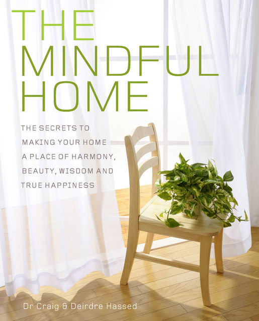 The Mindful Home, Craig Hassed, Deirdre Hassed