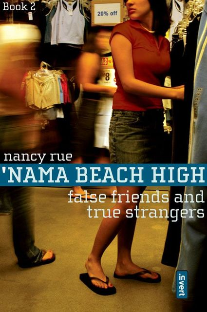 False Friends and True Strangers, Nancy Rue
