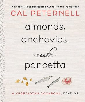 Almonds, Anchovies, and Pancetta, Cal Peternell