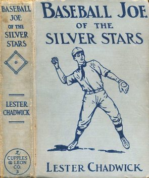 Baseball Joe of the Silver Stars; or, The Rivals of Riverside, Lester Chadwick
