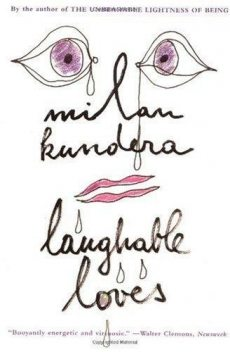 laughable loves, Milan Kundera