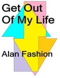 Get Out of My Life, Alan Fashion