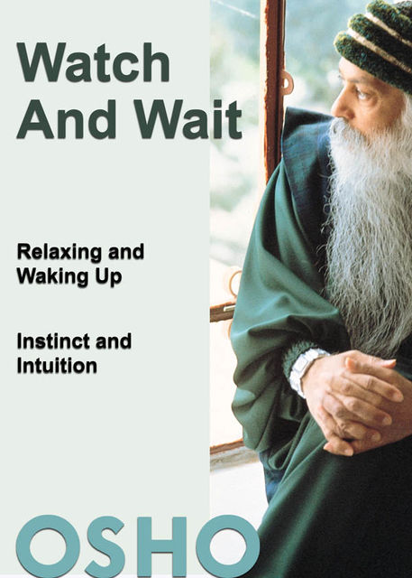 Watch and Wait, Osho
