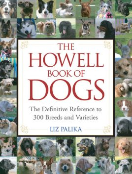 The Howell Book of Dogs, Liz Palika