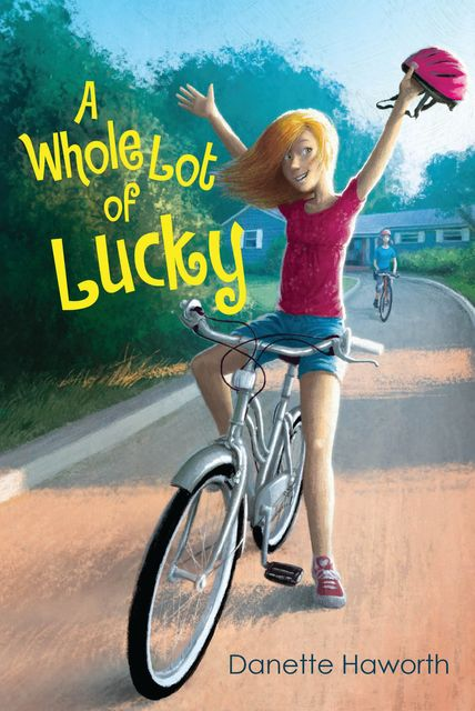 A Whole Lot of Lucky, Danette Haworth