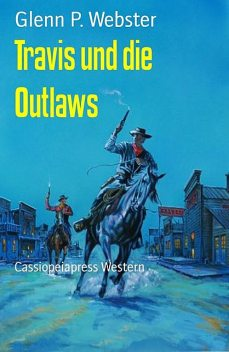 Travis und die Outlaws, Glenn P. Webster