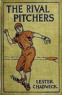 The Rival Pitchers: A Story of College Baseball, Lester Chadwick