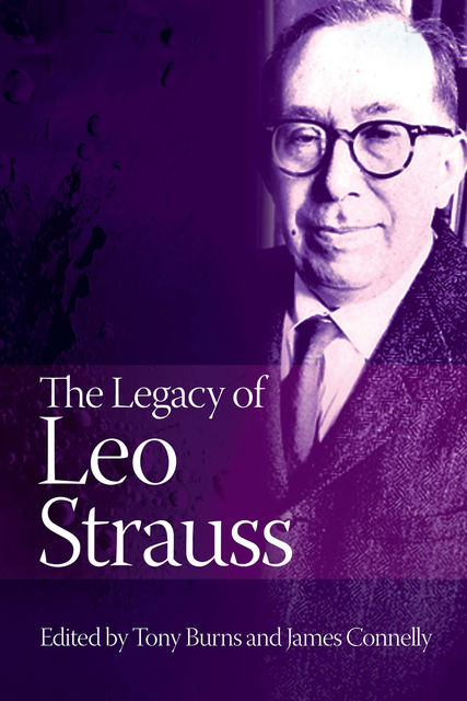 The Legacy of Leo Strauss, James Connelly, Tony Burns