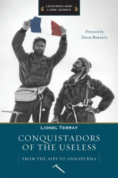 Conquistadors of the Useless, David Roberts, Geoffrey Sutton, Lionel Terray