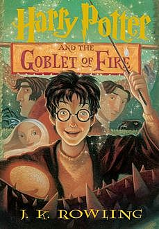 Harry Potter 4 - Harry Potter and the Goblet of Fire, J. K. Rowling