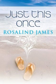 Just This Once, Rosalind James