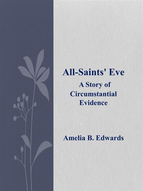 All-Saints' Eve, Amelia B.Edwards