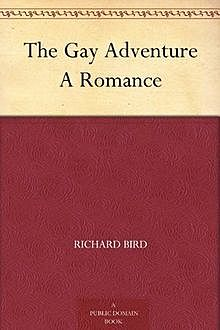 The Gay Adventure / A Romance, Richard Bird