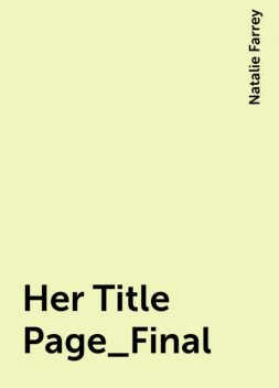Her Title Page_Final, Natalie Farrey