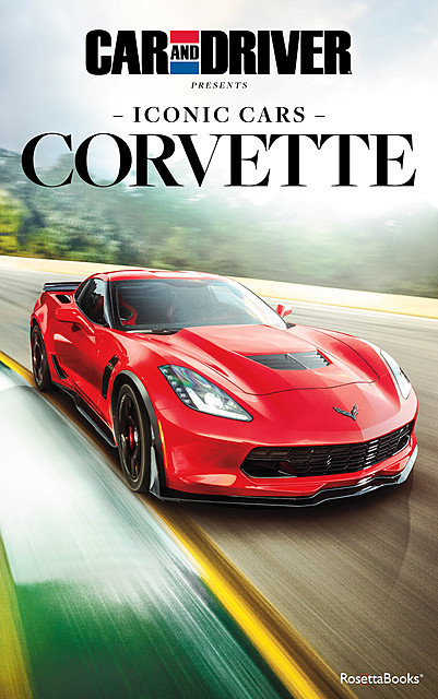 Car and Driver Iconic Cars: Corvette, Driver Car